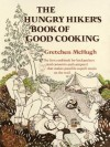 The Hungry Hiker's Book of Good Cooking - Gretchen Mchugh, Susan Gaber