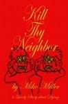 Kill Thy Neighbor - Mike Miller, Mike Miller