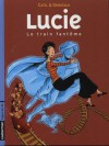 Lucie Tome 1: Le train fantôme - Catel