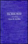 The Bible World: Essays in Honor of Cyrus H. Gordon - Cyrus H. Gordon, Gary A. Rendsburg, R. Adler, Arfa M. Winter