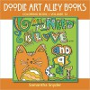 All You Need Is Love...and a Cat: Coloring Book (Doodle Art Alley Books) - Samantha Snyder