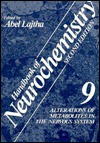 The Handbook of Neurochemistry, Vol. 9: Alterations of Metabolites in the Nervous System - Abel Lajtha, Lajtha