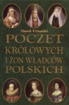 Poczet królowych i żon władców polskich - Marek Urbański