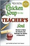 Chicken Soup for the Teacher's Soul: Stories to Open the Hearts and Rekindle the Spirit of Educators - Jack Canfield, Mark Victor Hansen