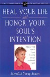 Heal Your Life and Honor Your Soul's Intention: A Seven-Fold Path of Love to Living with an Awakened Spirit - Meredith L. Young-Sowers