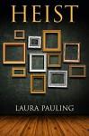 Heist - Laura Pauling