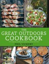 The Great Outdoors Cookbook: 140 Recipes for Barbecues, Campfires, Picnics and More - Phil Vickery