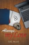 Always my Love - S.H. Pratt
