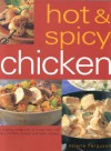Hot & Spicy Chicken: A Sizzling Collection of More Than 140 Fiery Chicken, Turkey and Duck Recipes - Valerie Ferguson