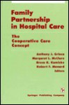 Family Partnership in Hospital Care: The Cooperative Care Concept - Anthony J. Grieco, Margaret L. McClure, Robert Menard