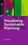 Visualizing Sustainable Planning - Gerhard Steinebach, Subhrajit Guhathakurta, Hans Hagen