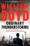 Ordinary Thunderstorms - William Boyd