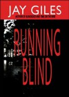 Running Blind - Jay Giles, Kara Fields