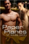 Paper Planes - M. Jules Aedin