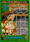 Politically Correct Holiday Stories: For an Enlightened Yuletide Season - James Finn Garner