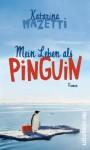 Mein Leben als Pinguin - Katarina Mazetti, Katrin Frey