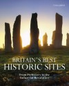 Britain's Best Historic Sites: From Prehistory to the Industrial Revolution - Tom Quinn