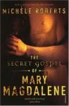 The Secret Gospel of Mary Magdalene - Michelle Roberts