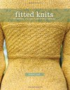 Fitted Knits: 25 Designs for the Fashionable Knitter - Stefanie Japel