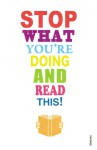 Stop What You're Doing And Read This! - Mark Haddon, Rosen, Michael, Smith, Zadie, Callil, C