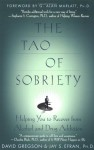 The Tao of Sobriety: Helping You to Recover from Alcohol and Drug Addiction - David Gregson, G. Alan Marlatt, Jay S. Efran