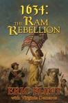 1634: The Ram Rebellion - Eric Flint, Virginia DeMarce