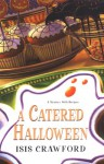 A Catered Halloween - Isis Crawford