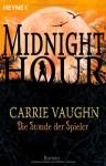 Die Stunde Der Spieler: Midnight Hour 5 Roman - Carrie Vaughn, Ute Brammertz