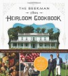 The Beekman 1802 Heirloom Cookbook: Heirloom fruits and vegetables, and more than 100 heritage recipes to inspire every generation - Brent Ridge, Sandy Gluck, Josh Kilmer-Purcell