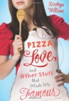 Pizza, Love, and Other Stuff That Made Me Famous - Kathryn Williams