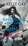 Shadows Before the Sun (Charlie Madigan) - Kelly Gay