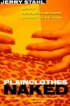 Plainclothes Naked - Jerry Stahl