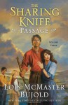 The Sharing Knife, Vol. 3: Passage - Lois McMaster Bujold, Bernadette Dunne