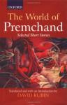 The World of Premchand: Selected Short Stories - Munshi Premchand, David Rubin