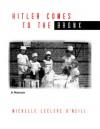 Hitler Comes to the Bronx: A Memoir - Michelle Leclaire O'Neill