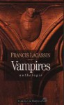 Vampires : Anthologie - Francis Lacassin