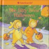 The Bitty Twins' Halloween - Jennifer Hirsch, Stephanie Roth