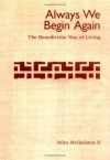 Always We Begin Again: The Benedictine Way of Living - John McQuiston II