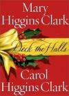 Deck the Halls - Carol Higgins Clark, Mary Higgins Clark