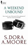 A Weekend Unbound - S. Dora, A. Moore