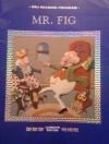 Mr. Fig - Bernice E. Cullinan