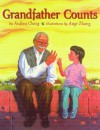 Grandfather Counts (A Reading Rainbow Book) - Andrea Cheng