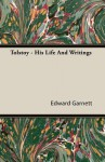 Tolstoy - His Life and Writings - Edward Garnett