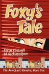 Foxy's Tale - Karen Cantwell, L.B. Gschwandtner