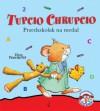 Tupcio Chrupcio. Przedszkolak na medal - Eliza Piotrowska