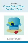 How to Come Out of Your Comfort Zone - Windy Dryden