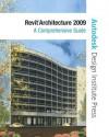 Revit Architecture 2009: A Comprehensive Guide - H. Edward Goldberg