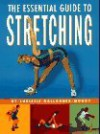 Essential Guide to Stretching, The - Chrissie Gallagher-Mundy