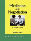 Mediation and Negotiation-A Manager's Guide - William A. Howatt