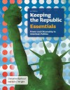Keeping the Republic: Power and Citizenship in American Politics, the Essentials - Christine Barbour, Gerald C. Wright, Matthew J. Streb